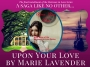 New Release: Upon Your Love!