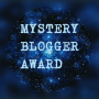 Mystery Blogger Award Nomination!