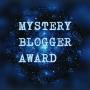 Mystery Blogger AwardNomination!